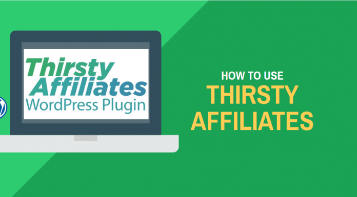 Using ThirstyAffiliates for Affiliate Marketing